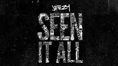 Jeezy - Seen It All
